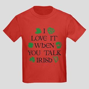 I Love It When You Talk Irish Kids Dark T-Shirt