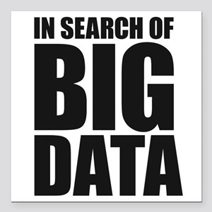 "In Search of Big Data Square Car Magnet 3"" x 3"""