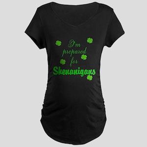 Shenanigans Preparation Maternity T-Shirt