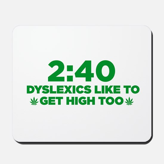 2:40 Dyslexics like to get high too! Mousepad