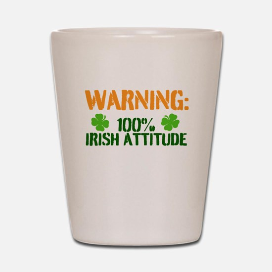 Warning: 100% Irish Attitude Shot Glass