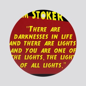 There Are Darknesses In Life - Bram Stoker Round O