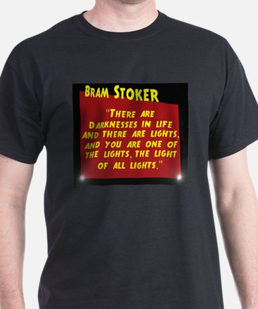 There Are Darknesses In Life - Bram Stoker T-Shirt