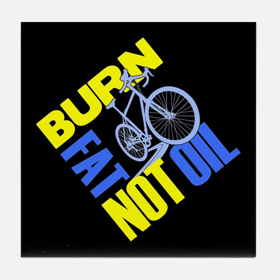 Burn Fat Not Oil Tile Coaster