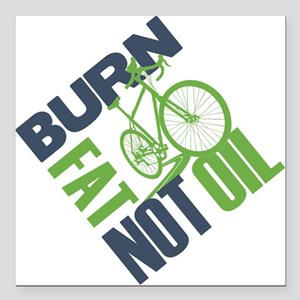 "Burn Fat Not Oil Square Car Magnet 3"" x 3"""