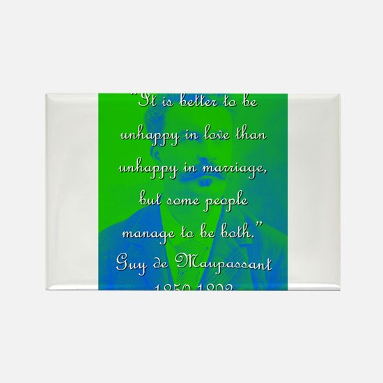 It Is Better To Be Unhappy - de Maupassant Magnets