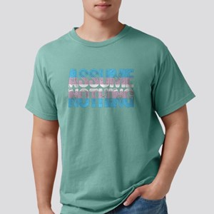 Assume Nothing Transgend Mens Comfort Colors Shirt