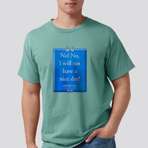 Not Have a Nice Day Quote Mens Comfort Colors Shir