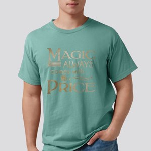 Magic Comes with a Price Mens Comfort Colors Shirt