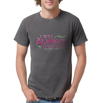 I Will Always Find You Mens Comfort Colors Shirt