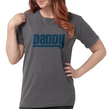 Daddy - Blue Womens Comfort Colors Shirt