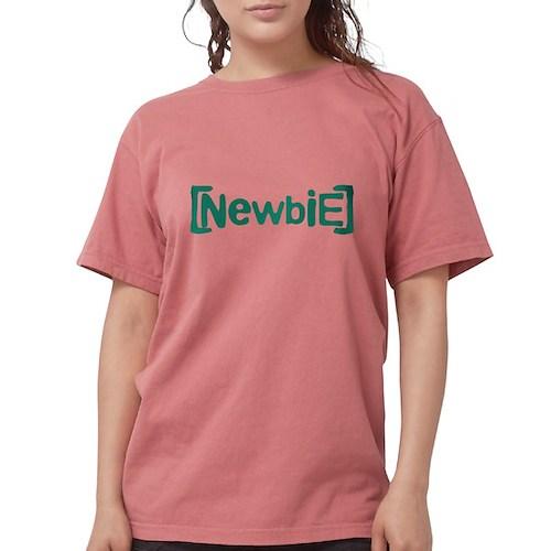 Newbie Womens Comfort Colors Shirt
