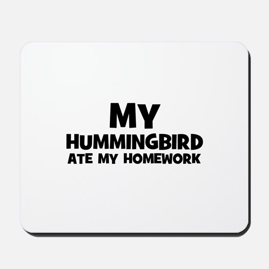 My Hummingbird Ate My Homewor Mousepad