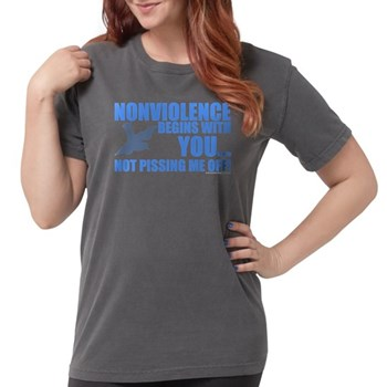 Nonviolence Begins with You.. Womens Comfort Color