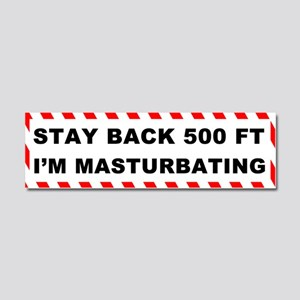 Stay Back 500 Feet I'm Masturbating