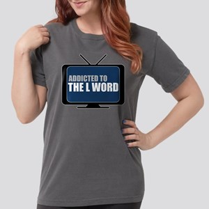 Addicted to The L Word Womens Comfort Colors Shirt
