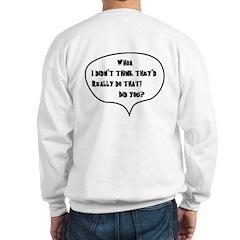 Disappeared Sweatshirt