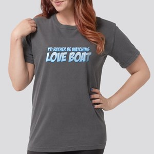 I'd Rather Be Watching Love B Womens Comfort Color