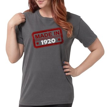 Stamped Made In 1920 Womens Comfort Colors Shirt