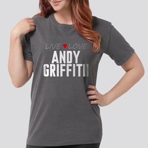 Live Love Andy Griffith Womens Comfort Colors Shir
