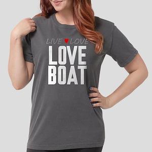 Live Love Love Boat Womens Comfort Colors Shirt