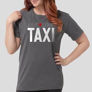 Live Love Taxi Womens Comfort Colors Shirt