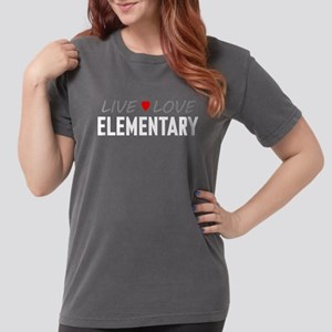 Live Love Elementary Womens Comfort Colors Shirt