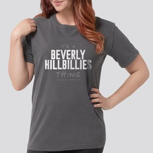 It's a Beverly Hillbillies Th Womens Comfort Color