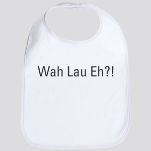 Singlish expression with a Canadian touch! Bib