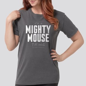 It's a Mighty Mouse Thing Womens Comfort Colors Sh