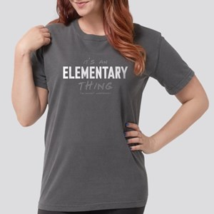 It's an Elementary Thing Womens Comfort Colors Shi