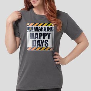 Warning: Happy Days Womens Comfort Colors Shirt