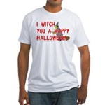I Witch You A Happy Halloween Fitted T-Shirt