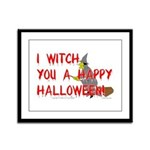 I Witch You A Happy Halloween Framed Panel Print