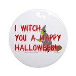 I Witch You A Happy Halloween Ornament (Round)