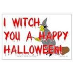 I Witch You A Happy Halloween Large Poster