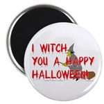 I Witch You A Happy Halloween Magnet