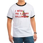 I Witch You A Happy Halloween Ringer T