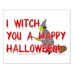 I Witch You A Happy Halloween Small Poster