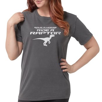 Save a Horse, Ride a Raptor Womens Comfort Colors