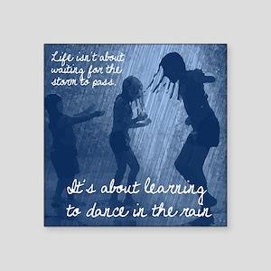 """Dance in the Rain Square Sticker 3"""" x 3"""""""