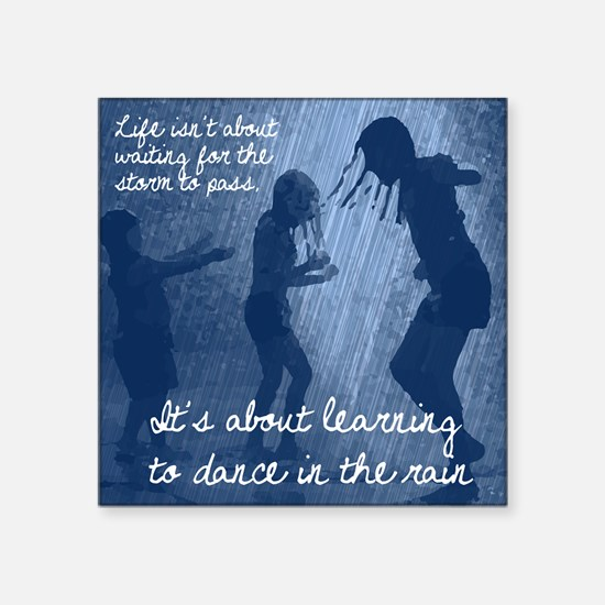 "Dance in the Rain Square Sticker 3"" x 3"""