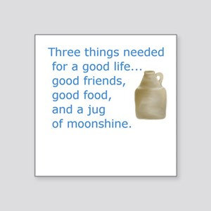 Good friends...Good food...Jug of moonshine Sticke