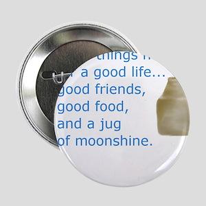"Good friends...Good food...Jug of moonshine 2.25"""
