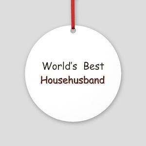 Worlds Best Househusband Ornament (Round)