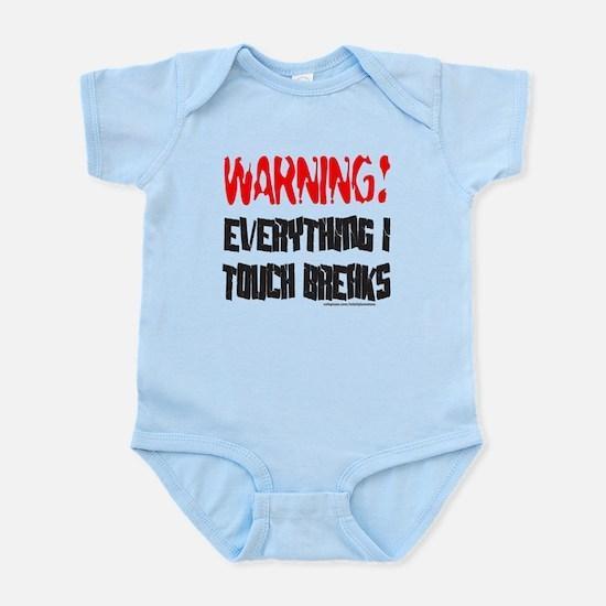 EVERYTHING I TOUCH BREAKS Infant Bodysuit