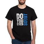 Do you even squat Dark T-Shirt