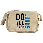 Do you even squat Messenger Bag