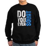 Do you even squat Sweatshirt (dark)