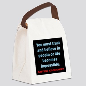 You Must Trust And Believe - Chekhov Canvas Lunch